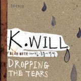 K.Will - Dropping The Tears