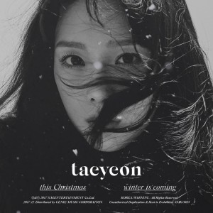 TAEYEON (SNSD) - This Christmas – Winter is Coming