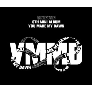 SEVENTEEN - You Make My Dawn  (Before Dawn Ver. / Dawn Ver. / Eternal Sunshine Ver.)