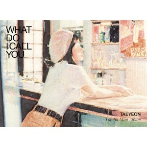 TAEYEON (SNSD) - WHAT DO I CALL YOU