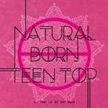 TEEN TOP - Natural Born Teen Top (Passion Ver)