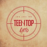 Teen Top - Teen Top 20's LOVE TWO ÉXITO