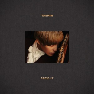 TAEMIN (SHINee) - PRESS IT